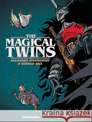 The Magical Twins: Oversized Deluxe Alexandro Jodorowsky Georges Bess 9781594658952 Humanoids, Inc.