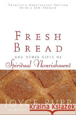 Fresh Bread Joyce Rupp 9781594710858 Ave Maria Press