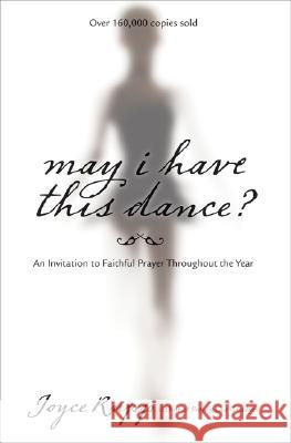 May I Have This Dance?: An Invitation to Faithful Prayer Throughout the Year Joyce Rupp 9781594711329 Ave Maria Press