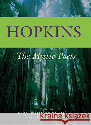 Hopkins: The Mystic Poets Gerard Manley Hopkins Thomas Ryan 9781594730108 Skylight Paths Publishing