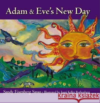 Adam & Eve's New Day Sandy Eisenberg Sasso Joani Keller Rothenberg 9781594732058 Skylight Paths Publishing