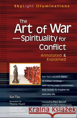 The Art of War--Spirituality for Conflict: Annotated & Explained Sun Tzu Thomas Huynh 9781594732447 Skylight Paths Publishing