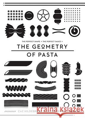 The Geometry of Pasta Caz Hildebrand Jacob Kenedy 9781594744952