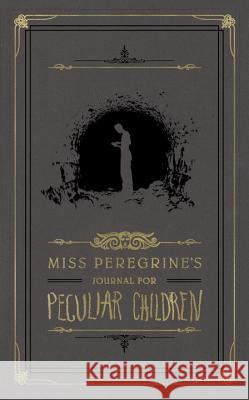 Miss Peregrine's Journal for Peculiar Children Ransom Riggs 9781594749407