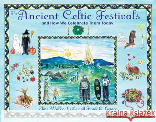 The Ancient Celtic Festivals: And How We Celebrate Them Today Clare Walker Leslie Frank E. Gerace 9781594772566