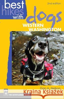 Best Hikes with Dogs Western Washington Dan Nelson 9781594852671