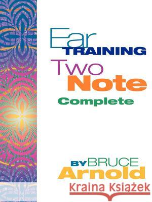 Ear Training Two Note Complete Bruce E. Arnold 9781594899379