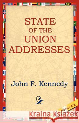 State of the Union Addresses John F. Kennedy 9781595403094 1st World Library