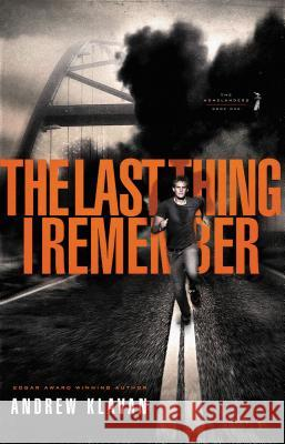 The Last Thing I Remember Andrew Klavan 9781595545862