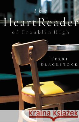 The Heart Reader of Franklin High Terri Blackstock 9781595545916