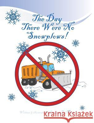The Day There Were No Snowplows Faustino Lomauro 9781595945129