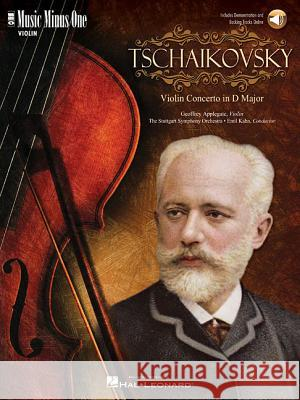 Tchaikovsky - Violin Concerto in D Major, Op. 35: Music Minus One Violin [With CD (Audio)] Hal Leonard Publishing Corporation 9781596151314