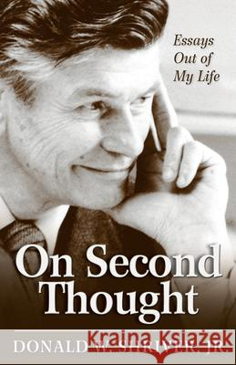 On Second Thought: Essays Out of My Life Jr. Donald W. Shriver 9781596271098