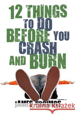 12 Things to Do Before You Crash and Burn James Proimos 9781596435957