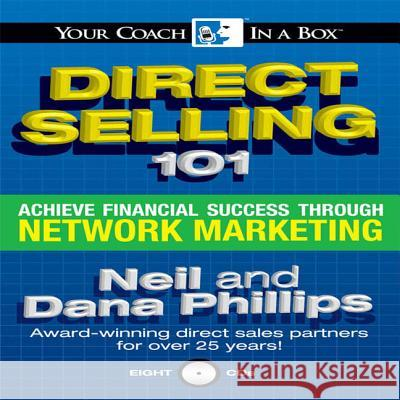 Direct Selling 101: Achieve Financial Success Through Network Marketing - audiobook Neil Phillips Dana Phillips Neil Phillips 9781596590274