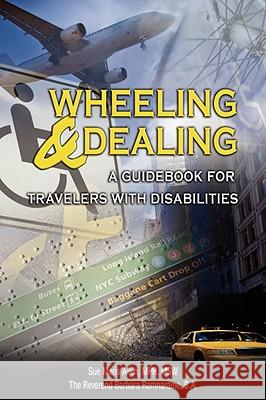 Wheeling & Dealing : A Guidebook for Travelers with Disabilities Sue Maris Allen Barbara Ramnaraine 9781596637962