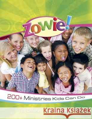 Zowie!: 200+ Ministries Kids Can Do Jodi Blackwell Jill Goldner 9781596692220