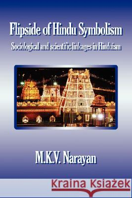 Flipside of Hindu Symbolism (Sociological and Scientific Linkages in Hinduism) Narayan M 9781596821170