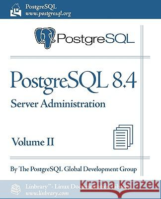 PostgreSQL 8.4 Official Documentation - Volume II. Server Administration  Th 9781596821590