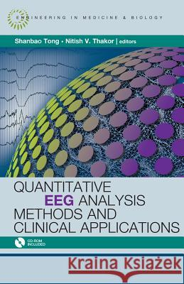 Quantitative EEG Analysis Methods and Applications Shanbao Tong Nitish V. Thankor 9781596932043