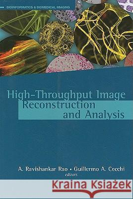 High-Throughput Image Reconstruction and Analysis A. Ravishankar Rao Guillermo A. Cecchi 9781596932951