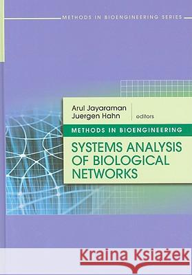 Methods in Bioengineering: Systems Analysis of Biological Networks Arul Jayaraman Juergen Hahn 9781596934061
