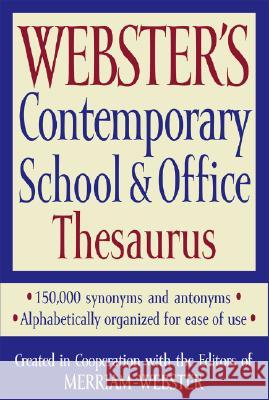 Webster's Contemporary School & Office Thesaurus Merriam-Webster 9781596950481