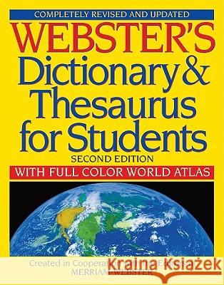 Webster's Dictionary & Thesaurus for Students: With Full Color World Atlas Inc. Merriam-Webster 9781596951075