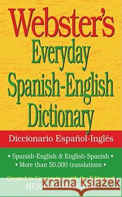 Webster's Everyday Spanish-English Dictionary Inc. Merriam-Webster 9781596951174