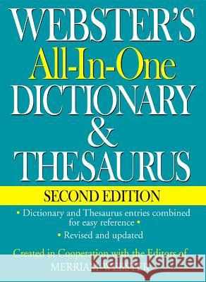 Webster's All-In-One Dictionary & Thesaurus, Second Edition Inc. Merriam-Webster Merriam-Webster 9781596951471