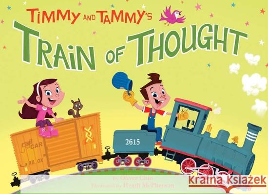 Timmy and Tammy's Train of Thought Oliver Chin Heath McPherson 9781597020084 Immedium