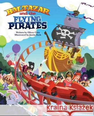 Baltazar and the Flying Pirates Oliver Chin Justin Roth 9781597020183