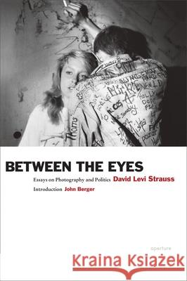 Between the Eyes : Essays on Photography and Politics  9781597112147