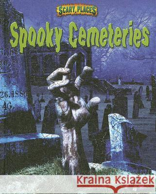 Spooky Cemeteries Dinah Dunn Dinah Williams 9781597165624