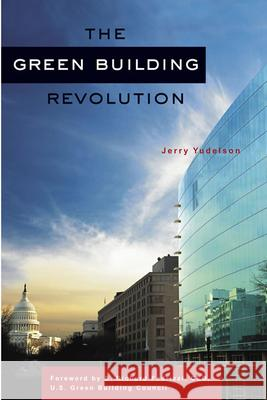 The Green Building Revolution Jerry Yudelson S. Richard Fedrizzi 9781597261791