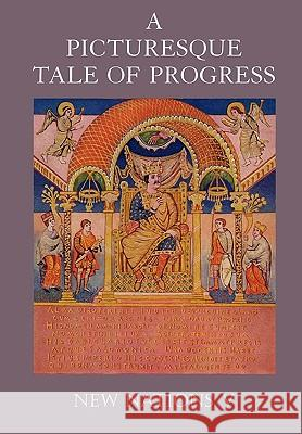 A Picturesque Tale of Progress : New Nations V Olive Beaupre Miller Harry Neal Baum 9781597313698