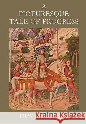 A Picturesque Tale of Progress : New Nations VI Olive Beaupre Miller Harry Neal Baum 9781597313704