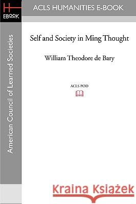 Self and Society in Ming Thought William Theodore D 9781597405935