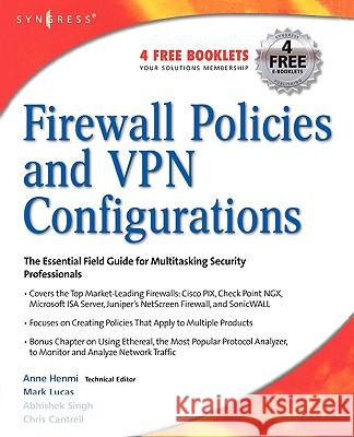 Firewall Policies and VPN Configurations Mark Lucas Abhishek Singh Chris Cantrell 9781597490887