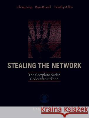 Stealing the Network: The Complete Series Collector's Edition, Final Chapter, and DVD Johnny Long Ryan Russell 9781597492997