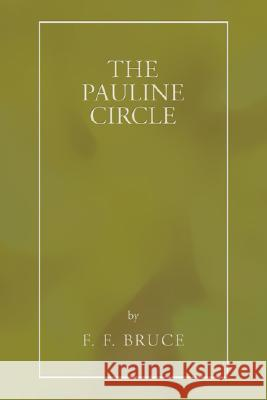 The Pauline Circle Frederick Fyvie Bruce 9781597529822