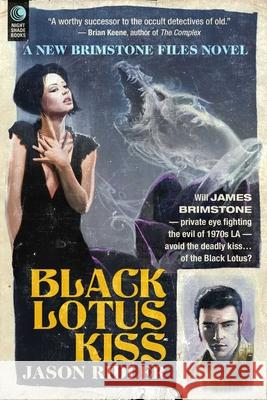 Black Lotus Kiss: A Brimstone Files Novel Jason Sean Ridler 9781597809351