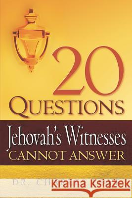 20 Questions Jehovah's Witnesses Cannot Answer Charles Love 9781597815079