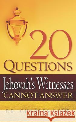 20 Questions Jehovah's Witnesses Cannot Answer Charles Love 9781597815086