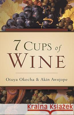 7 Cups Of Wine Otuya Okecha Akin Awojope 9781597817707