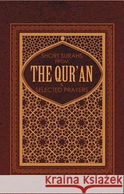 Short Suras from the Quran & Selected Prayers : and Selected Prayers Ali Unal 9781597842051