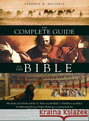 The Complete Guide to the Bible Stephen M. Miller 9781597893749