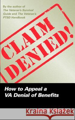 Claim Denied!: How to Appeal a VA Denial of Benefits John D. Roche 9781597971164
