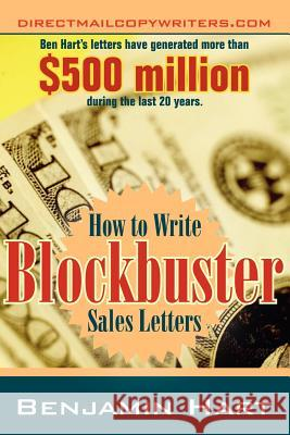 How to Write Blockbuster Sales Letters Benjamin Hart 9781598002621