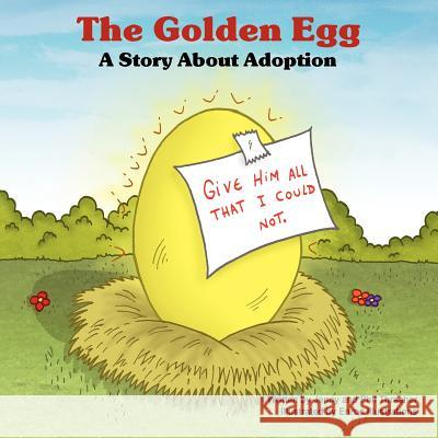 The Golden Egg: A Story about Adoption Jenny Thrasher Phil Thrasher Illustrations Enro 9781598004687